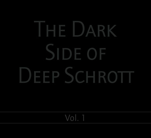 Deep Schrott The Dark Side of Deep Schrott Vol.1